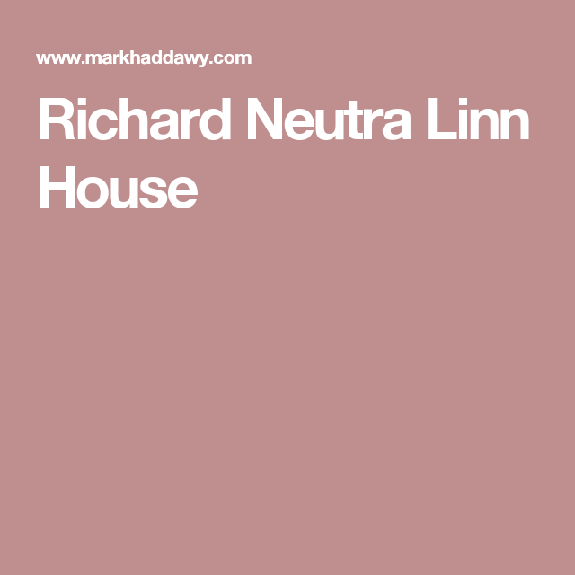 Richard Neutra Linn House