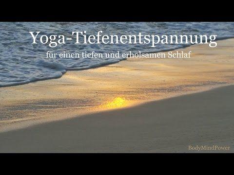 yoga tiefenentspannung f r einen tiefen und erholsamen schlaf youtube meditation pinterest. Black Bedroom Furniture Sets. Home Design Ideas