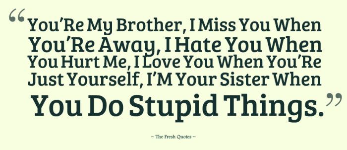 37 Beautiful Brother Sister Quotes Siblings Quotes April 10