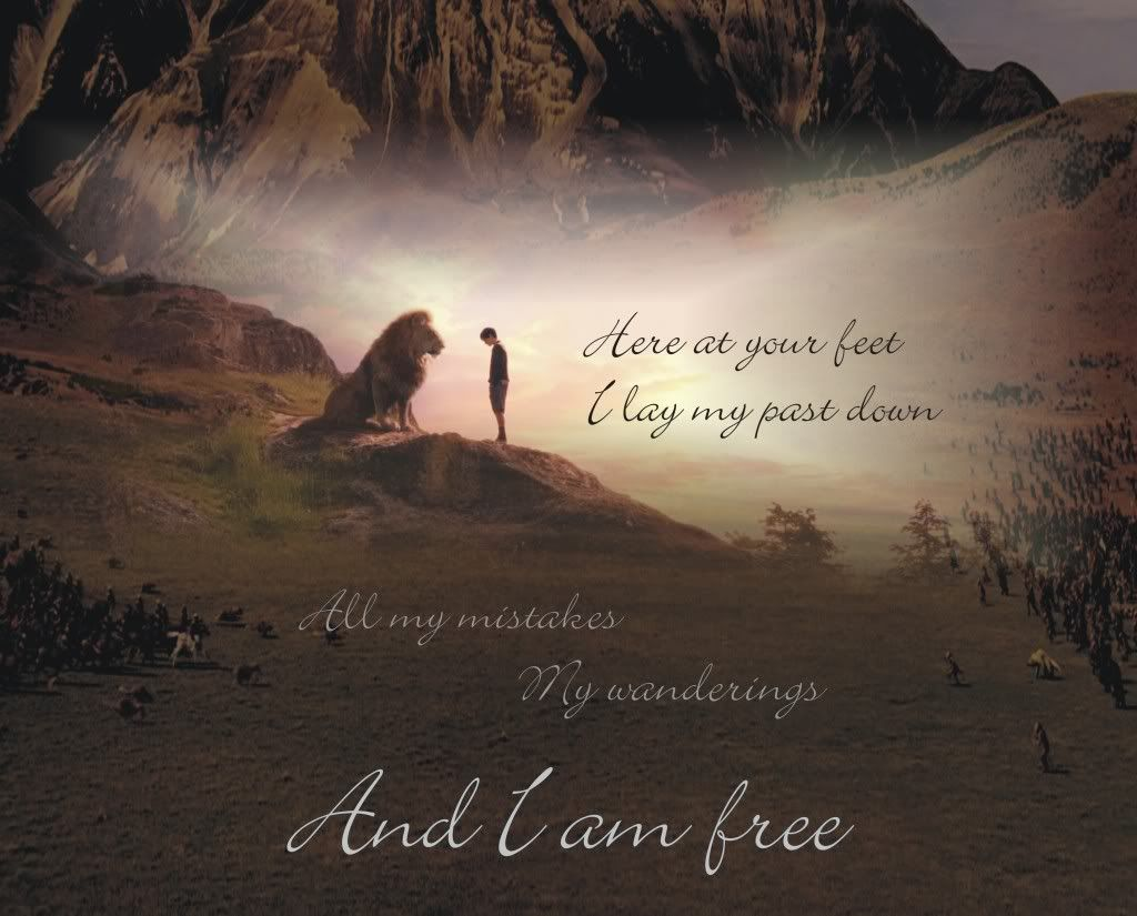 At Your feet...I am free. Love this with the Narnia picture ... for Narnia Movie Quotes  110yll