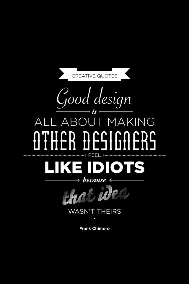 Good design … Quote by Frank Chimero, design by Simon Says. | Life ...