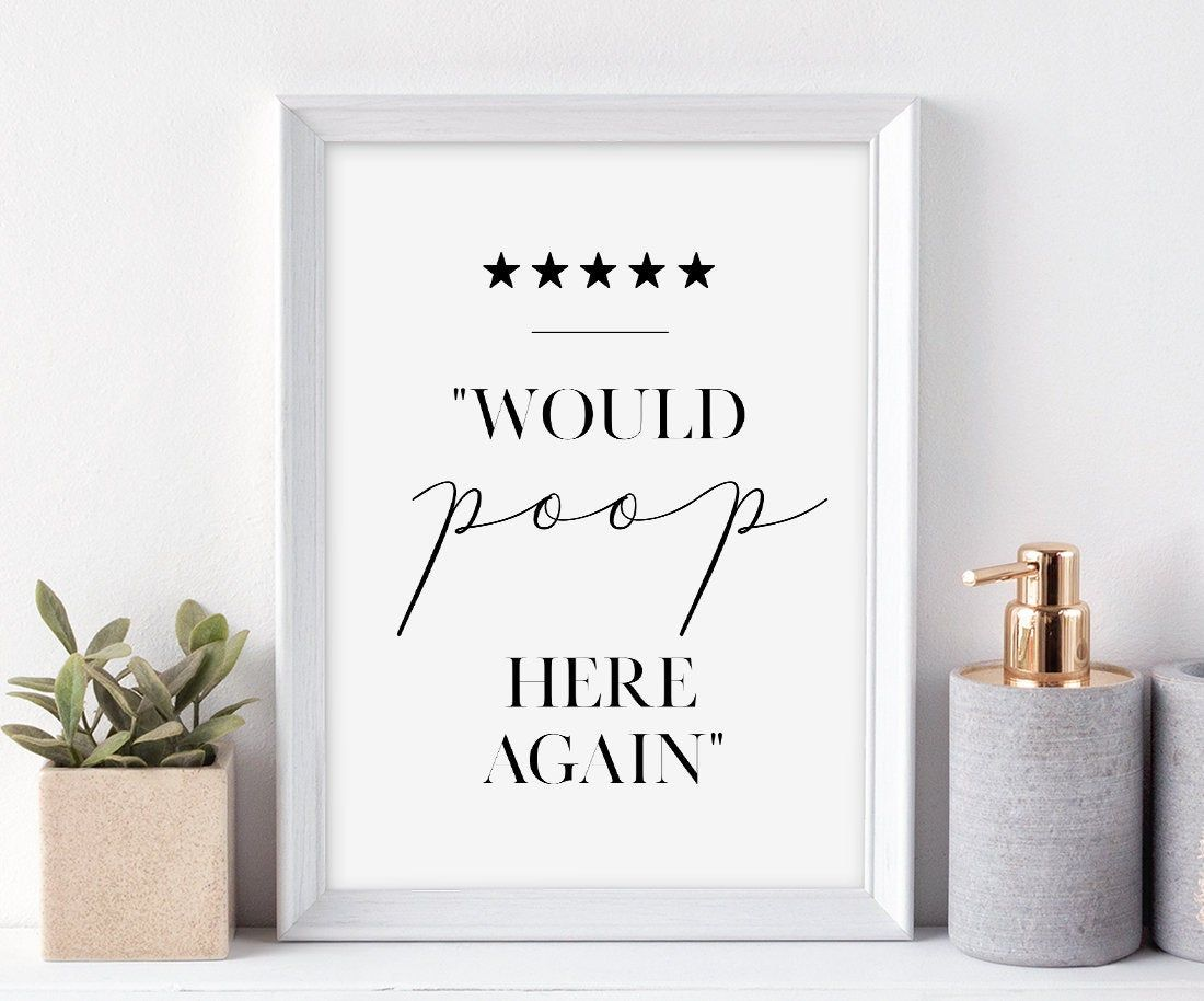 Bathroom Printable Art: Would Poop Here Again Sign, Funny Bathroom Sign, Toilet Quote Printable, Guest Bathroom Wall Art *INSTANT DOWNLOAD*