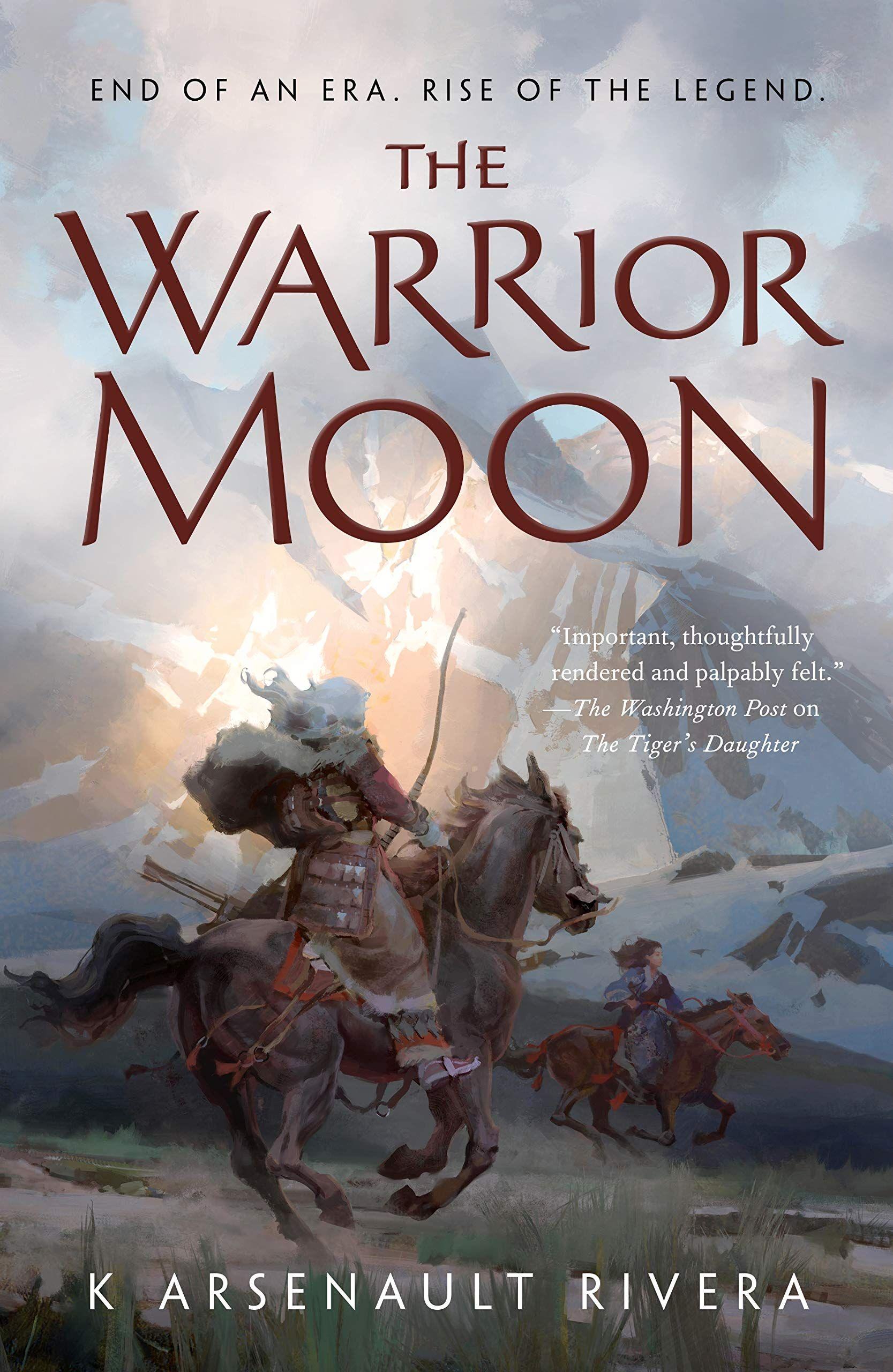 The Warrior Moon (Ascendant): K Arsenault Rivera