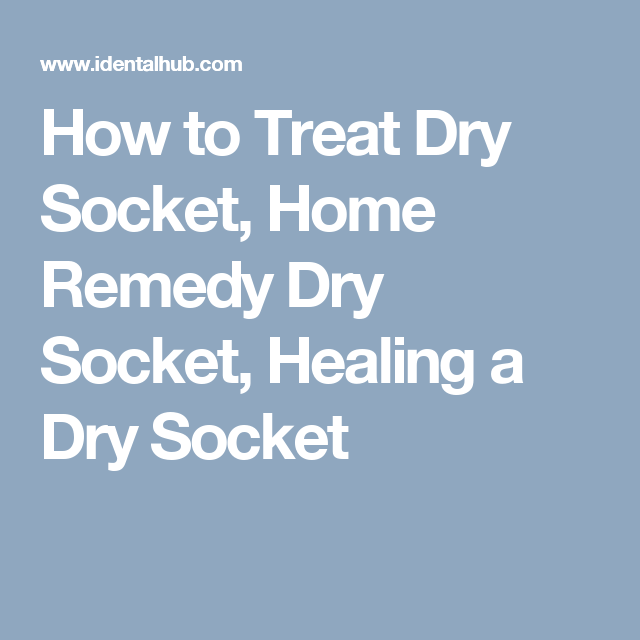 How To Treat Dry Socket Home Remedy Dry Socket Healing A Dry