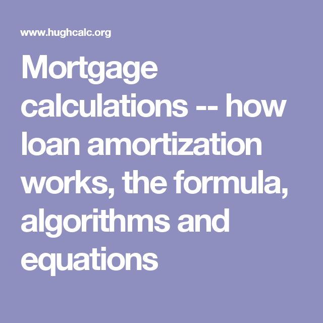 mortgage calculations how loan amortization works the formula
