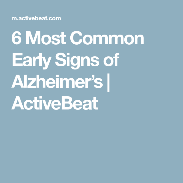 6 Most Common Early Signs of Alzheimer's | ActiveBeat ...