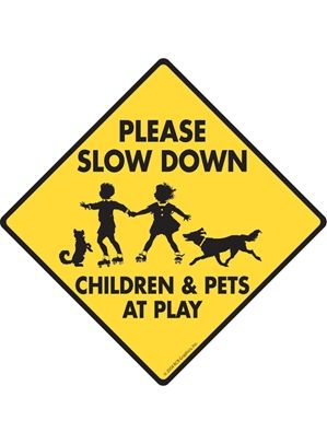 Slow Down Children Pets At Play Dog Signs And Sticker Animals For Kids Cat Signs Signs