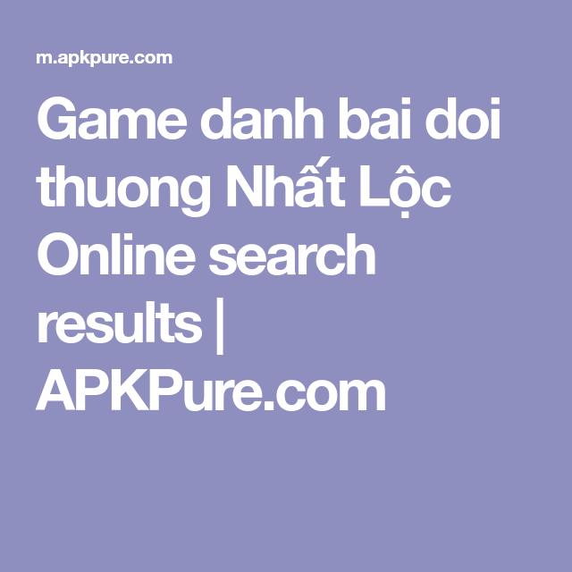 Game danh bai doi thuong Nhất Lộc Online search results