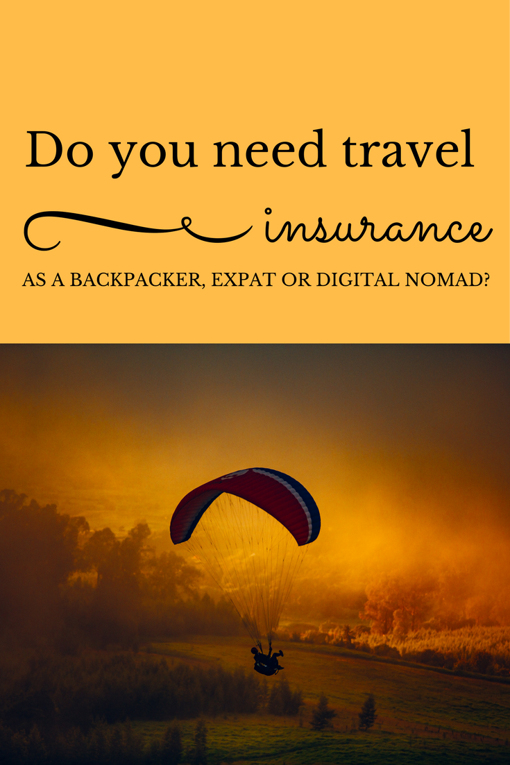 Do You Need Travel Insurance As A Backpacker Digital Nomad Or
