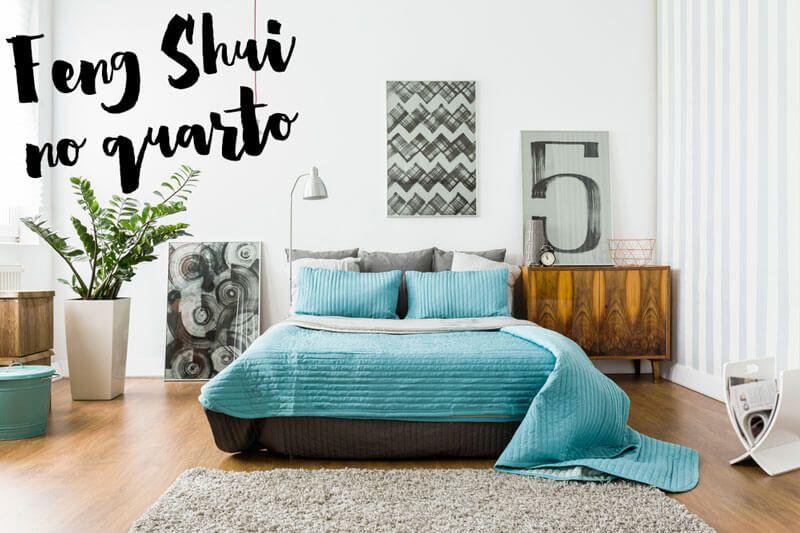 Feng shui no quarto: as 15 melhores dicas para atrair boas energias, harmonizar seu quarto e sua vida, e deixá-lo mais organizado e feliz!