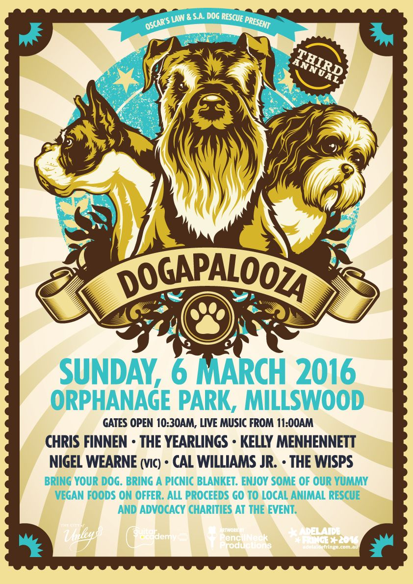 Dogapalooza Adelaide Festival March 6 Australian Dog Lover This Charity Concert Event Against Animal Cruelty Dog Friends Dog Charities Dog Themed Parties