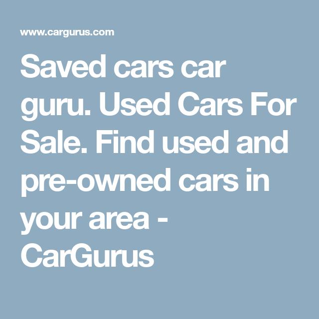 Used Car Guru >> Saved Cars Car Guru Used Cars For Sale Find Used And Pre Owned