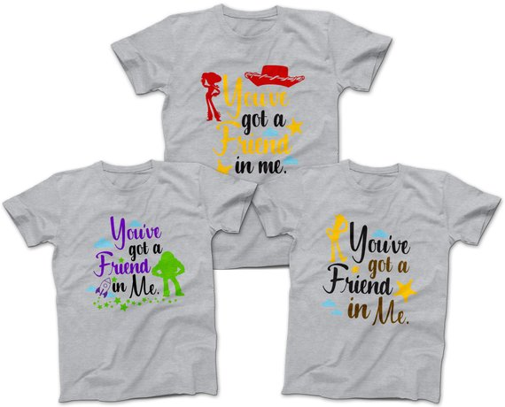 c7e69fc11 Design: You've got a friend in me Design Color: Multi Color T-Shirt Colors:  White, Heather Grey, Light Pink, Light Blue (request via note during  checkout) ...