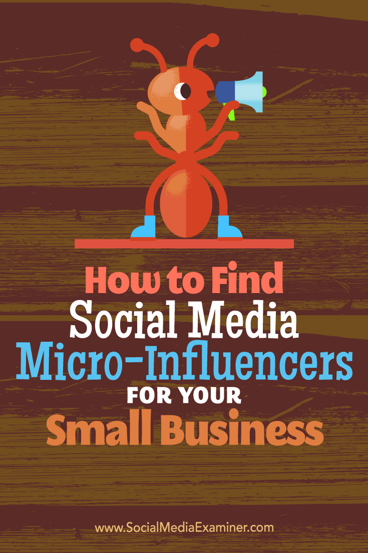 How To Find Social Media Micro Influencers For Your Small Business Marketing Strategy Social Media Social Media Examiner Social Media Marketing