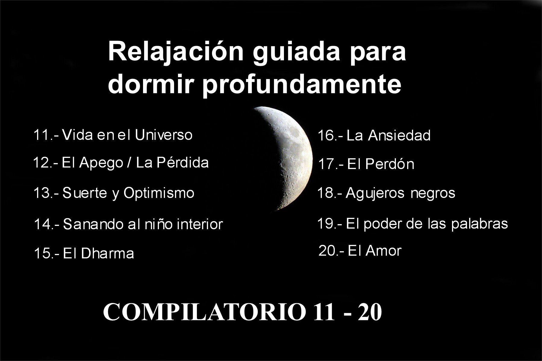 Relajación Para Dormir Profundamente Compilatorio Ii 11 20 Relajacion Guiada Meditacion Guiada Para Dormir Dormir Profundamente