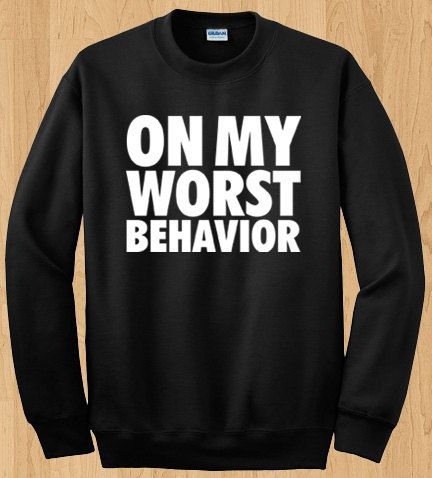 91b6964a4ef892 On My Worst Behavior Crewneck Sweater - Drake Crewneck - Octobers Very Own  Shirt - OVO - Started From The Bottom on Etsy