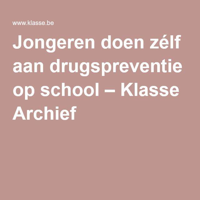 Jongeren doen zélf aan drugspreventie op school. Een goed voorbeeld van positieve peer pressure! Uit het archief van Klasse.