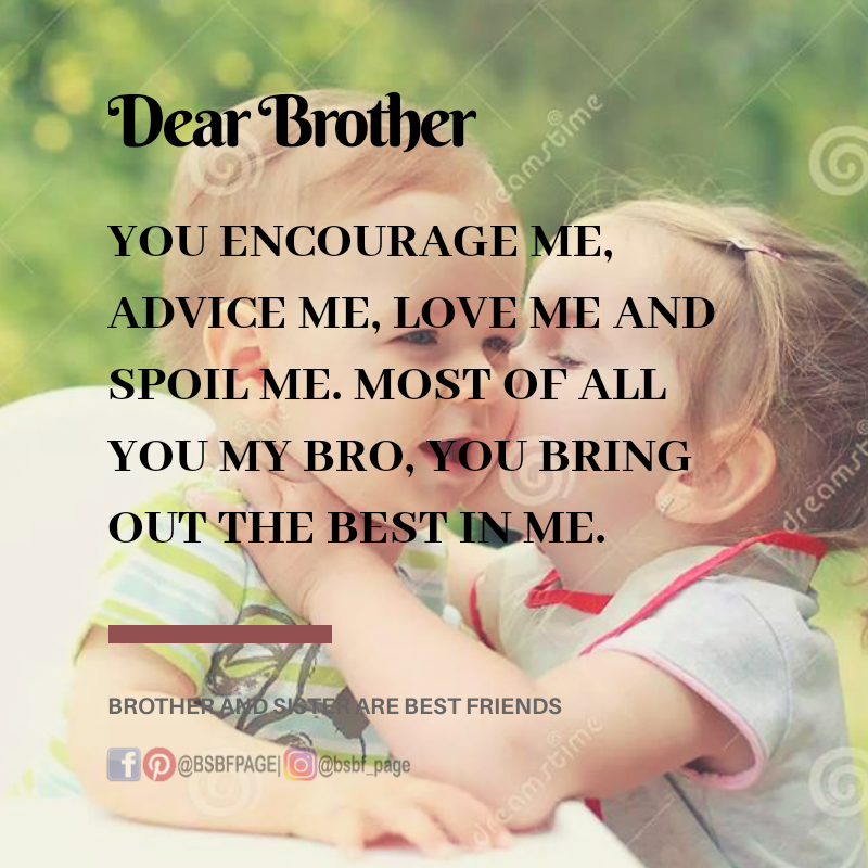 You Bring Out The Best In Me Siblings Funny Quotes Best Brother Quotes Brother Sister Quotes Funny