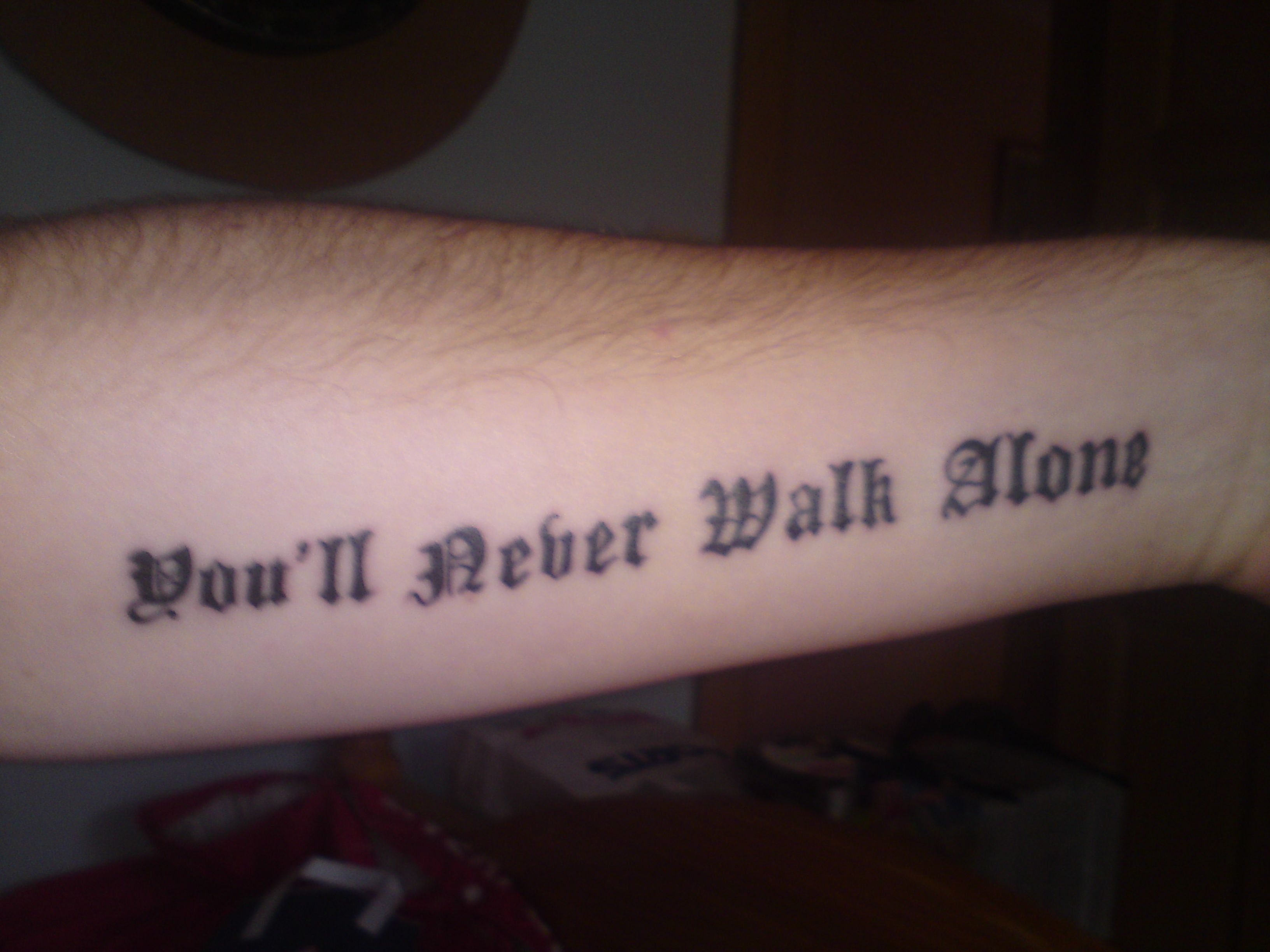 You Ll Never Walk Alone Tattoo Youll Tattoo Alone tattoo