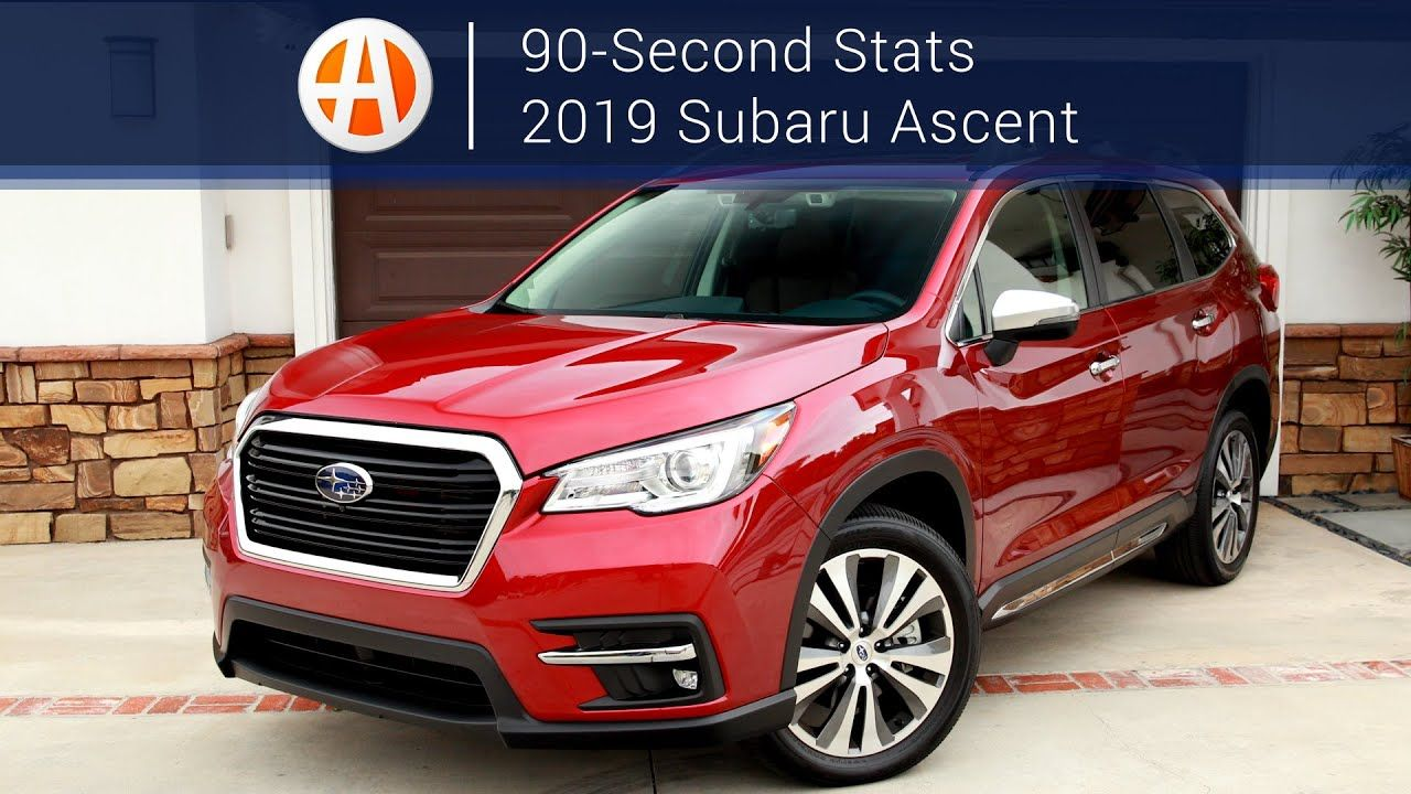 2019 Subaru Ascent Touring 90 Second Stats Autotrader