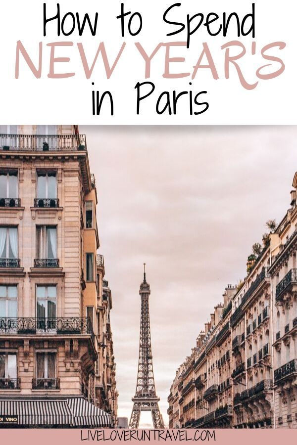 Spending New Year S In Paris 2020 2021 Everything You Need To Know Paris New Years Eve Winter Travel Destinations Paris