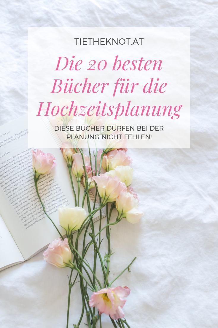 20 Bucher Fur Die Hochzeitsplanung Die Besten Bucher Zum Thema Heirat Wedding Planning Tips Wedding Planning Wedding