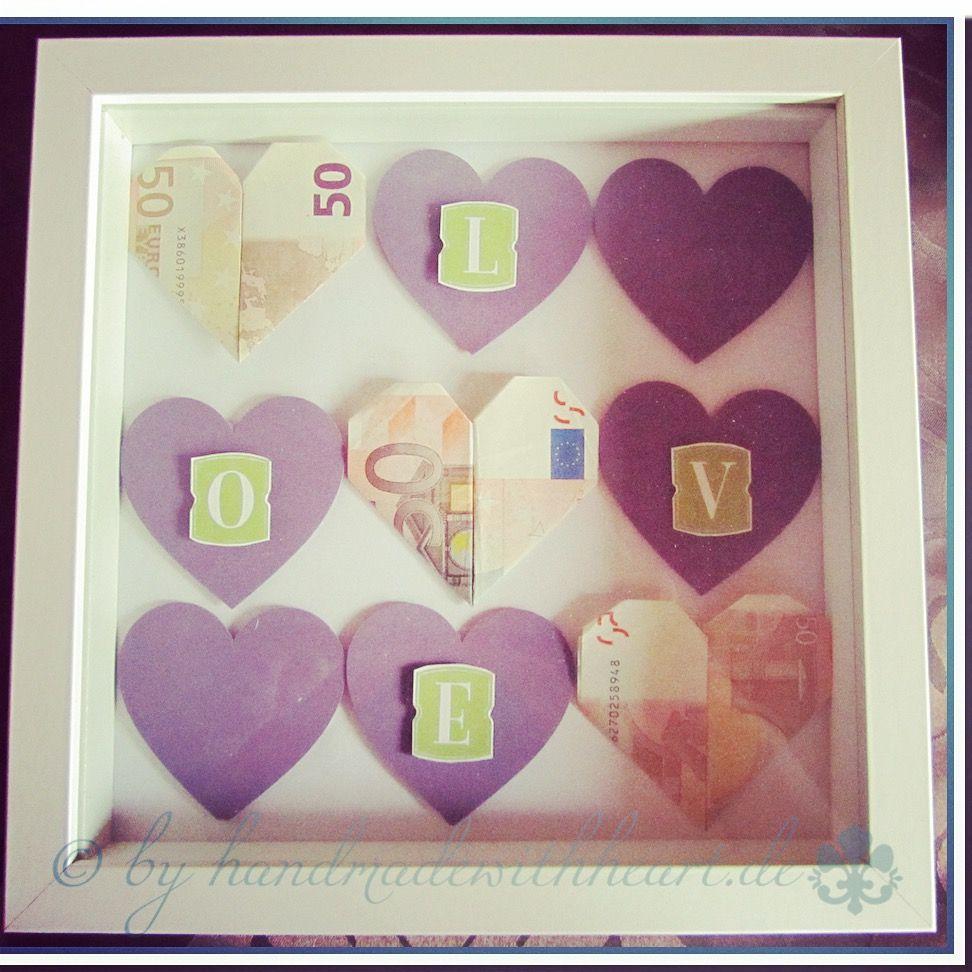 Geldgeschenke Origami Herzen Geschenke Pinterest