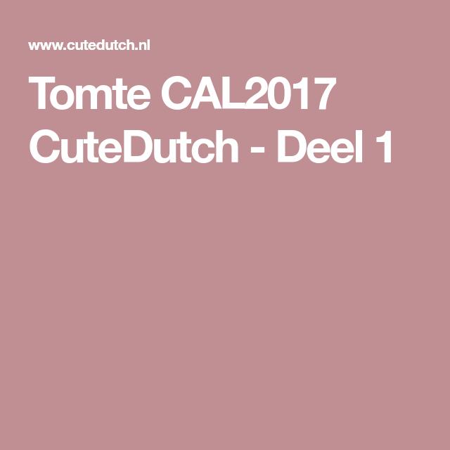 Tomte CAL2017 CuteDutch - Deel 1