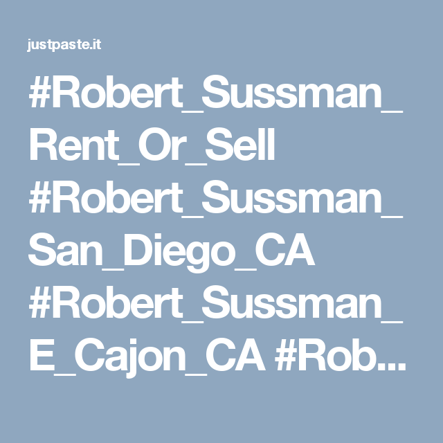 #Robert_Sussman_Rent_Or_Sell #Robert_Sussman_San_Diego_CA #Robert_Sussman_E_Cajon_CA #Robert_Sussman_Las_Vegas_NV