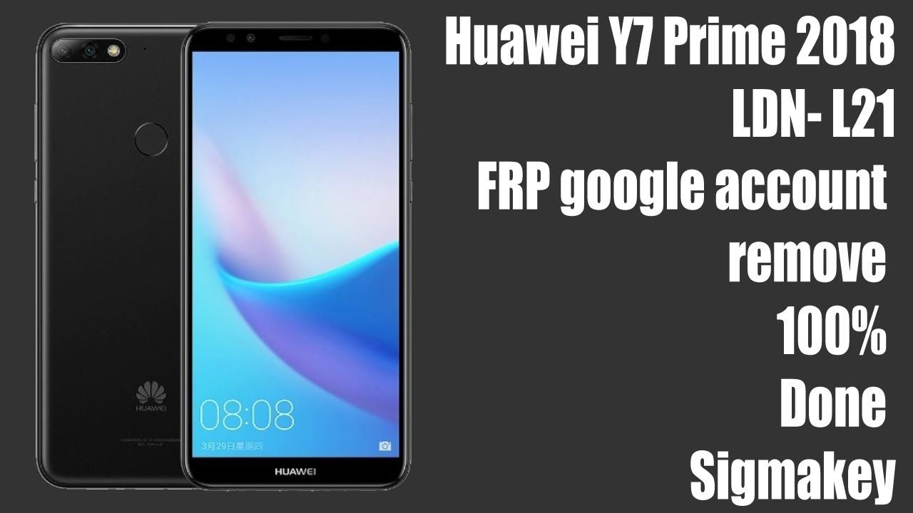 Huawei Y7 Prime 2018 Ldn L21 Frp Google Account Remove 100 Done Sigmakey In 2020 Google Account How To Remove Huawei