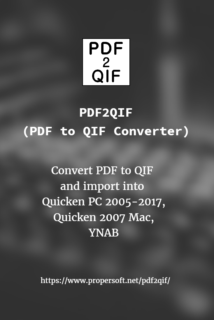 Convert PDF to QIF and import into Quicken PC 2005-2017, Quicken 2007 Mac,  LessAccounting, YNAB, NetSuite, MYOB, AceMoney. Extract transaction data  from ...