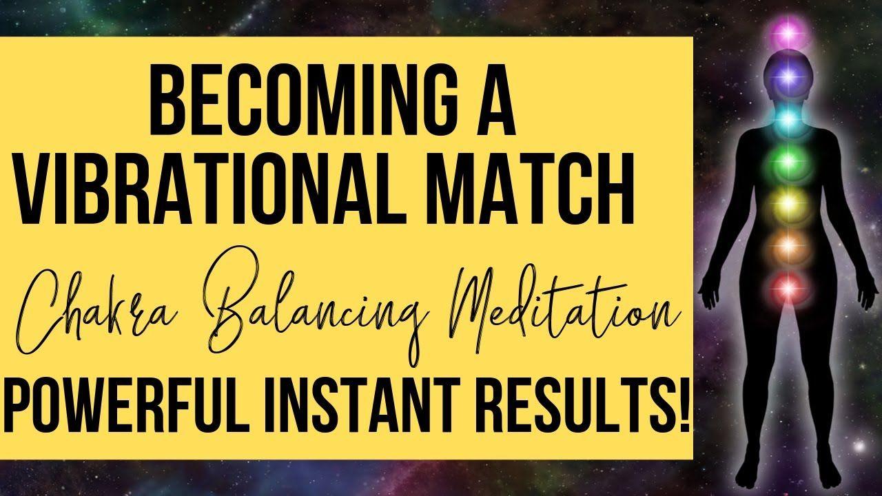 A VIBRATIONAL MATCH Chakra Balancing Meditation