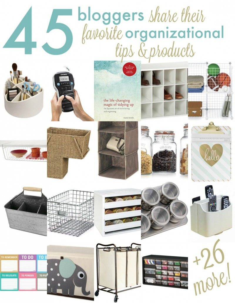 Organization Tools For Your Home As Recommended By Forty Five Top Bloggers These Will Help You Stay Organization Solutions Getting Organized Home Organization