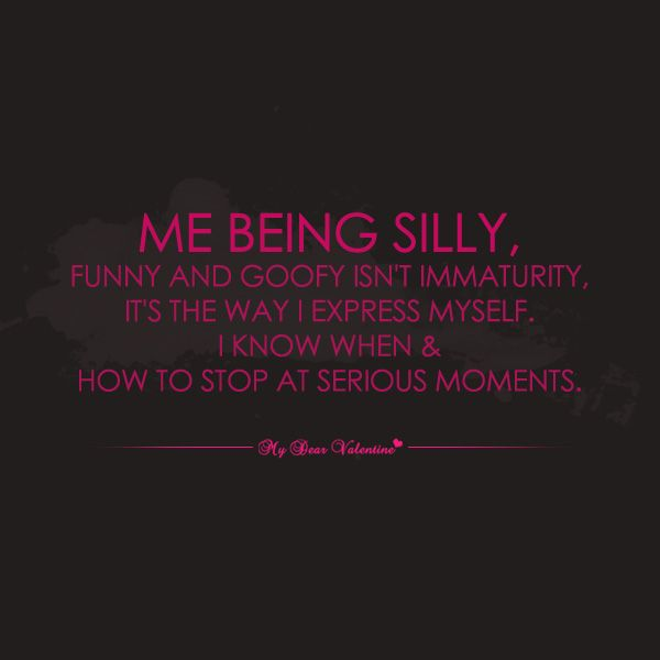 Me being silly funny and goofy | Goofy quotes, Love quotes ...