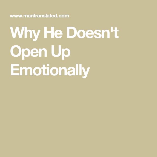 4b12550576a8cd7cb91943f4fc8f672a - How To Get A Guy To Open Up Emotionally