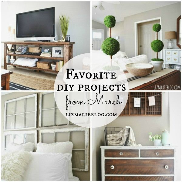 Favorite DIY projects from March on Lizmarieblog.com.. A must pin for DIY inspiration!
