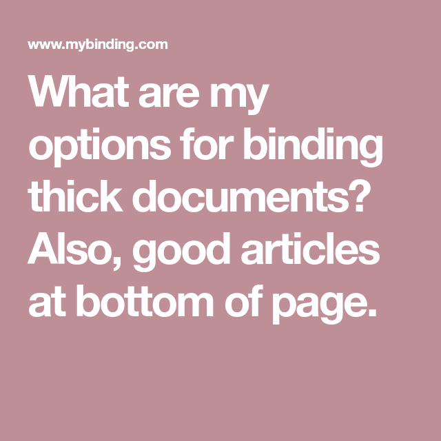 What Are My Options For Binding Thick Documents? Also