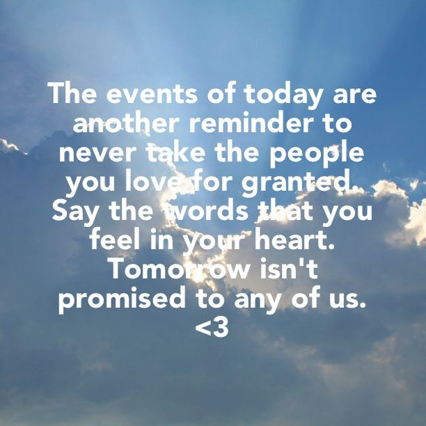 Tomorrow Isnt Promised Dont Forget Promise Quotes Tomorrow