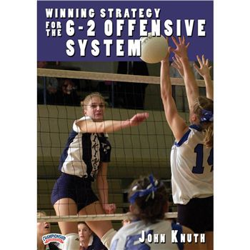 Championship Productions Winning Strategy For The 6 2 Offensive Strategy Dvd At Volleyball Com Volleyball Training Coaching Volleyball