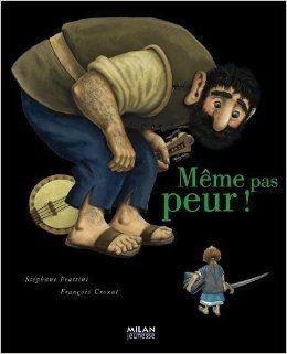 Amazon Fr Meme Pas Peur Stephane Frattini Francois Crozat Livres Peur Livre Livre Enfant