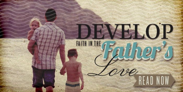 Developing Faith in the Father's Love