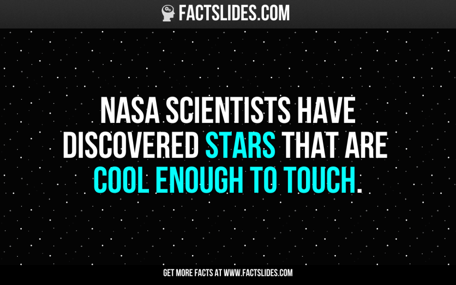 NASA scientists have discovered stars that are cool enough to touch.
