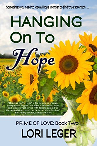 Hanging On To Hope: Prime of Love Book 2 by Lori Leger https://www.amazon.com/dp/B014YUVU5K/ref=cm_sw_r_pi_dp_zHGpxbDQA9G24