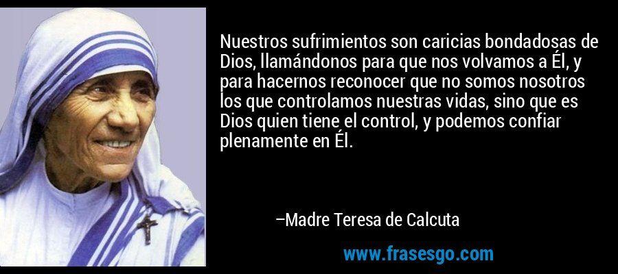 Frases De Madre Teresa De Calcuta Sobre El Trabajo Buscar Con Google Madre Teresa Frases Sabias Frases De Teresa