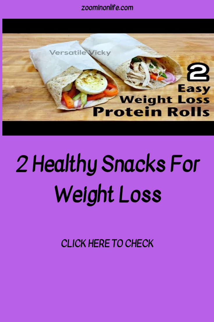 2 Healthy Snacks For Weight Loss Weight Loss Meal Plans Recipes