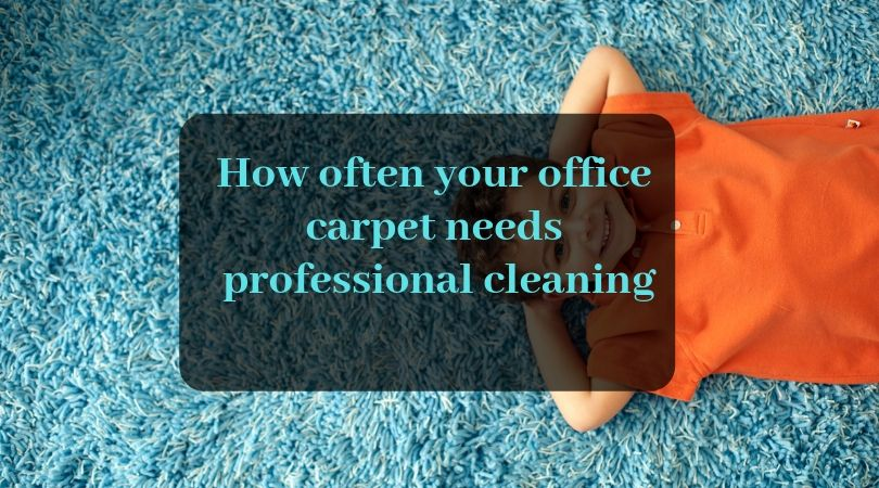 How Often Your Office Carpet Needs Professional Cleaning Carpeting Is One Of The Major Investment In Commercial Ar How To Clean Carpet Tile Care Office Carpet