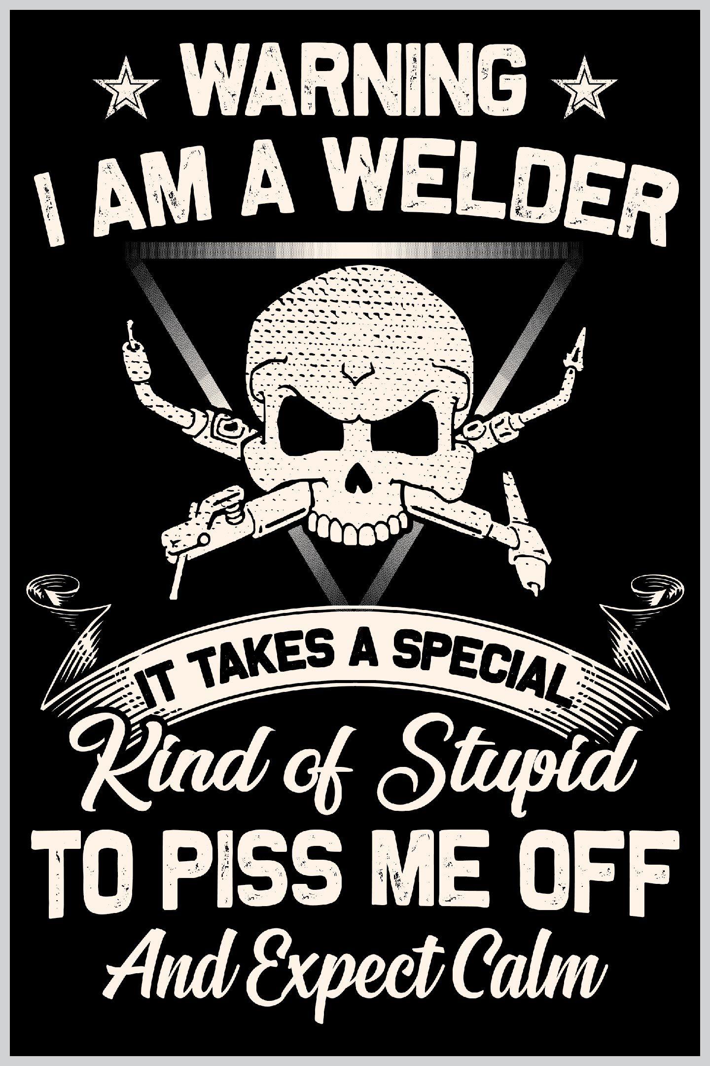 Welder t shirts funny|welder memes|welder quotes|welders ...