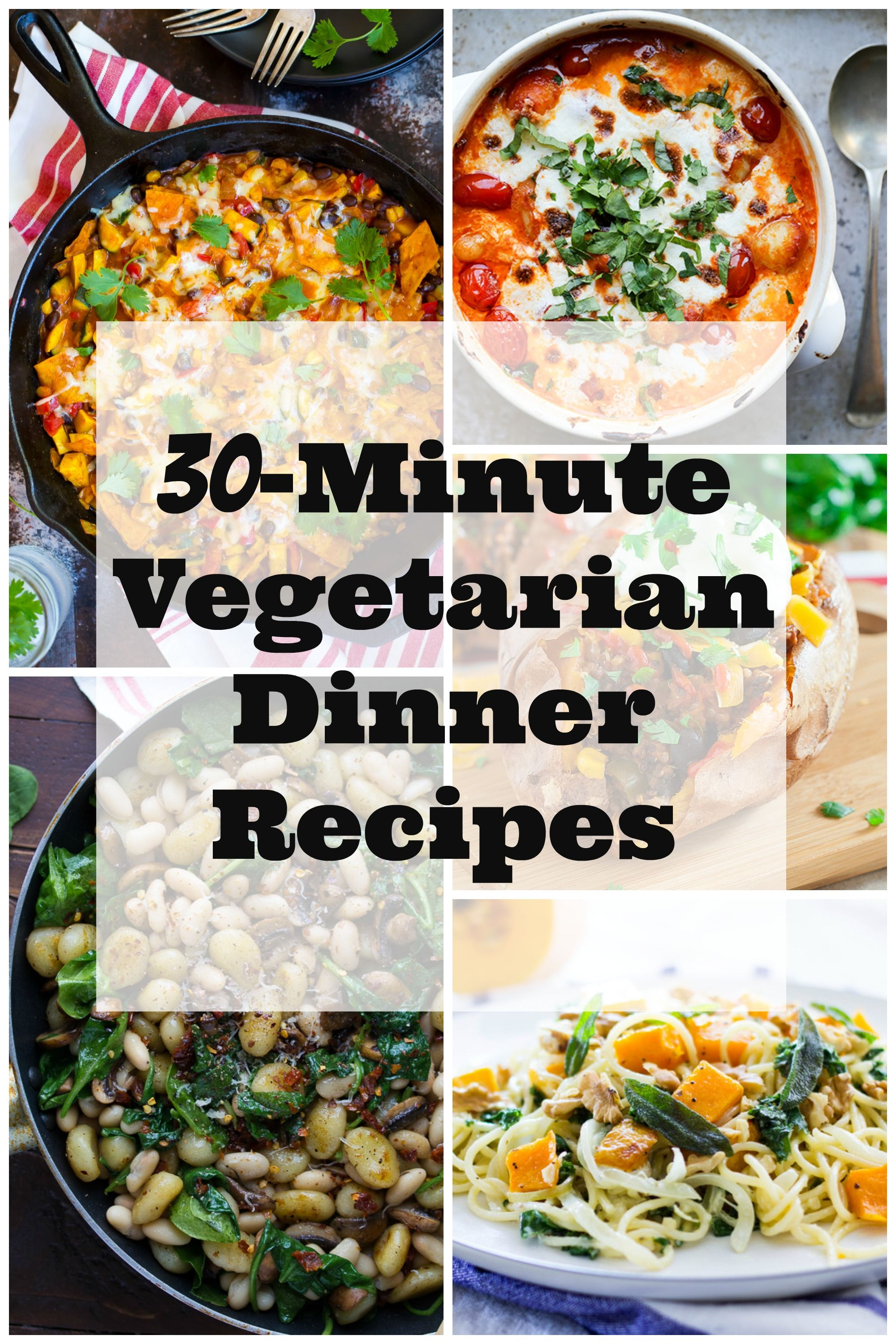 30Minute Vegetarian Dinner Recipes! Tons of delicious and