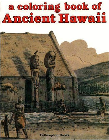 Ancient Hawaii Coloring Book By Bellerophon Books Ancient Hawaii Coloring Books Ancient