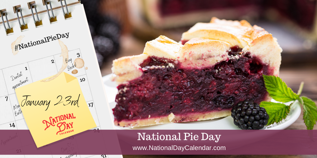 National Pie Day January 23 In 2020 National Day Calendar Best Pie Food Now